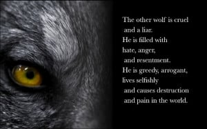 These two wolves live in my heart and battle daily, and the fight is ...