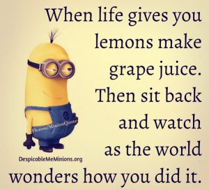 Funny-Minion-Quotes-When-life-gives-you-lemons.jpg
