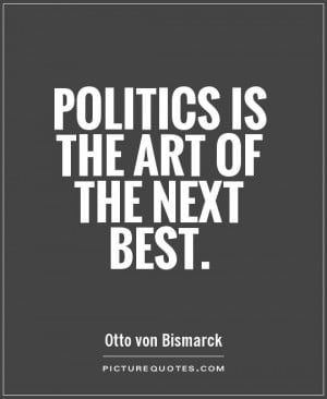Politics Quotes Otto Von Bismarck Quotes