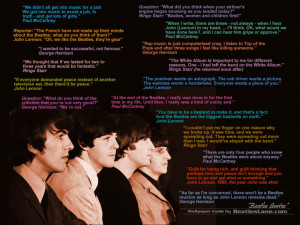 ... Beatles quotes taken from these BeatlesLane pages: Quotes 1 - Quotes 2