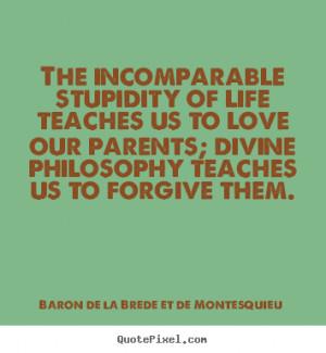 Baron De La Brede Et De Montesquieu picture quotes - The incomparable ...