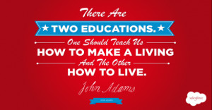 There are two educations. One should teach us how to make a living and ...