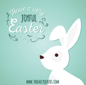 Have a very joyful Easter.