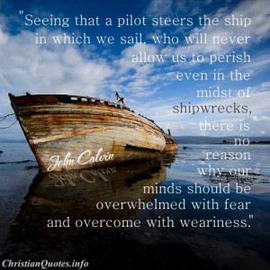 John Calvin Quote - God is Our Pilot - A ship wrecked in sea