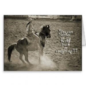 Christian Cowgirl Sayings http://www.zazzle.com/cowgirl+sayings+cards
