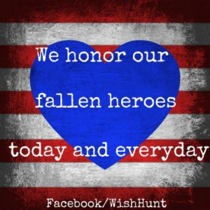 fallen heroes today and everyday.Memories Day Heroes, Everyday Quotes ...
