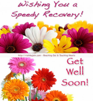 Wish you a Speedy Recovery ~ Get Well Soon… Wishes