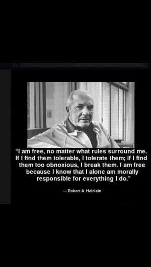 Robert Heinlein quote. So true of law & morality.