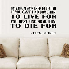 Tupac celebrity icon vinyl wall quote 'If you can't find something to ...