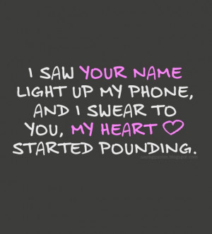 saw your name light up my phone and i swear