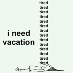 need vacation