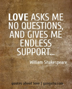 Quotes About Love Questions : Questions Quotes About Love Love Asks me no Questions