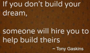 Best quotes of tony gaskins tony gaskins about building of dreams best ...
