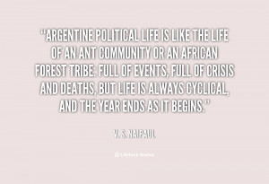 quote-V.-S.-Naipaul-argentine-political-life-is-like-the-life-25879 ...
