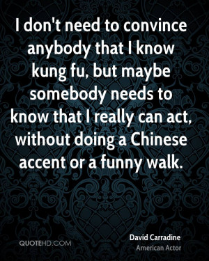 david-carradine-actor-quote-i-dont-need-to-convince-anybody-that-i.jpg
