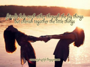 Friendship Quote Friday : Friends Help Each Other Through The Big ...