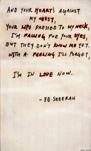 ed sheeran, kiss me, love, quote