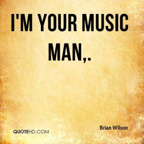 More Brian Wilson Quotes