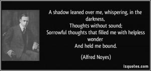 shadow leaned over me, whispering, in the darkness, Thoughts without ...