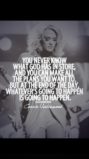 Carrie Underwood said it well. God's plan will always happen no matter ...