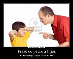carteles padre frase edad abuelo padre hijos desmotivaciones