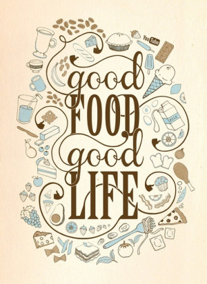 Good Food means a Good Life!