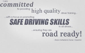 ... safe driving skills in all drivers, ensuring they are road ready