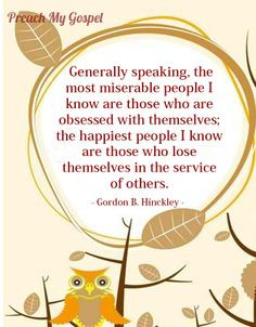 Generally speaking, the most miserable people I know are those who ...