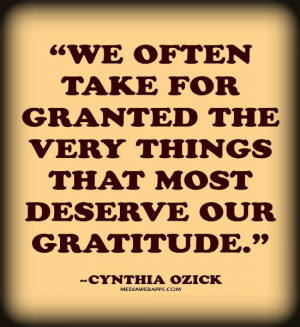 ... our gratitude. ~Cynthia Ozick Source: http://www.MediaWebApps.com