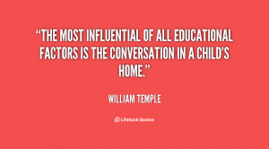 The most influential of all educational factors is the conversation in ...