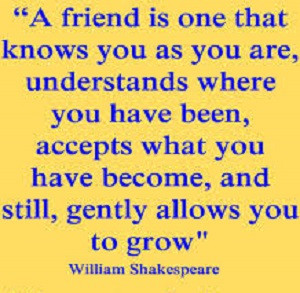 Knows You As You Are - Friendship Quote