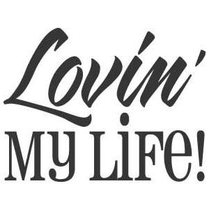 lovin my life lovin my life sku 11013 size 16 w x 12 6 h $ 20 95 22 w