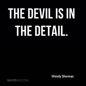 Wendy Sherman - The devil is in the detail.