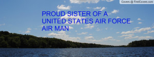 proud sister of a united states air force air man , Pictures