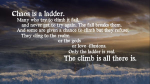 chaos is a ladder quote Wallpaper game of thrones s3e6 the climb