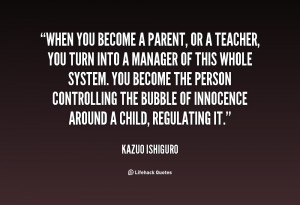 quote-Kazuo-Ishiguro-when-you-become-a-parent-or-a-95658.png