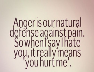"""... So when I say I hate you, it really means """"you hurt me."""" #quotes"""