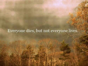 Live everyday to the fullest