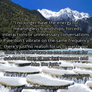 no-longer-have-the-energy-for-meaningless-friendships-forced ...