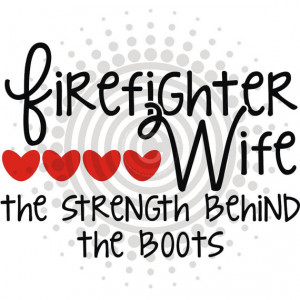 Firefighter Wife Strength Behind The Boots - Vinyl Decal Sticker