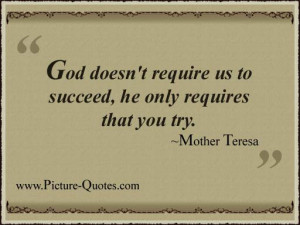 """... us to Succeed,he only requires that you try"""" ~ Inspirational Quote"""