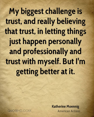 Katherine Moennig Trust Quotes
