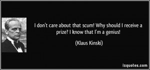 quote-i-don-t-care-about-that-scum-why-should-i-receive-a-prize-i-know ...