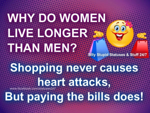 ... men? Shopping never causes heart attacks, but paying the bills does