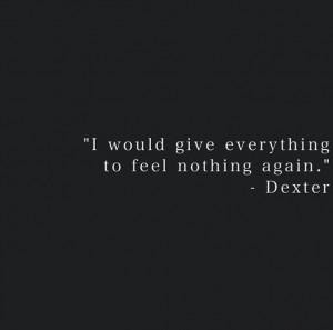 Dexter Morgan Quotes Dexters Via Debbi