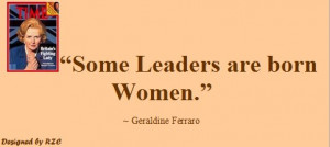 Women-Quotes-in-English-Quotes-of-Geraldine-Ferraro-Some-leaders-are ...