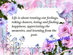 Life is about trusting our feelings & taking chances .....