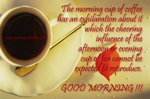 ... morning cup of coffee has an exhilaration about it good morning quote