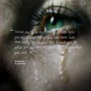 Quotes Picture: words really do hurt people think befor you say things ...