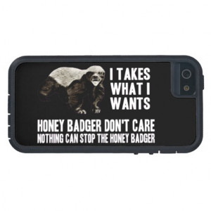 Honey Badger funny quotes iPhone 5 Cases